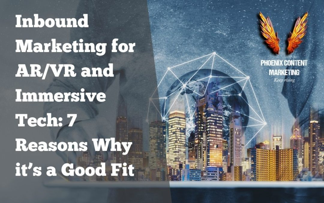 Inbound Marketing for AR/VR and Immersive Tech: 7 Reasons Why it's a Good Fit